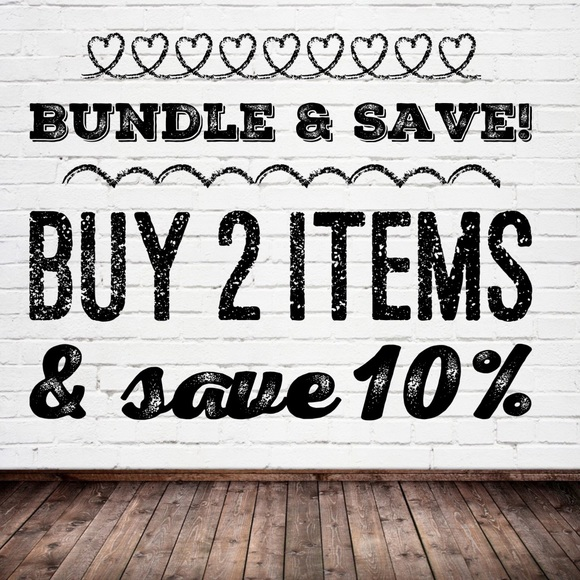 Other - Bundle & Save!!! Buy 2 items and save 10%!!!
